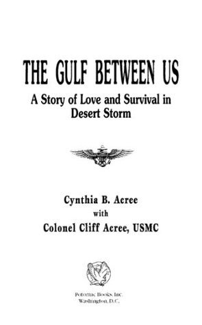 The Gulf Between Us A Story of Love and Survival in Desert Storm