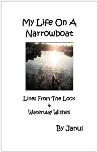 My Life On A Narrowboat - Lines From The Lock & waterway Wishes