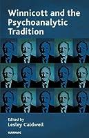 Winnicott and the Psychoanalytic Tradition: Interpretation and Other Psychoanalytic Issues (The Winnicott Studies Monograph Series)