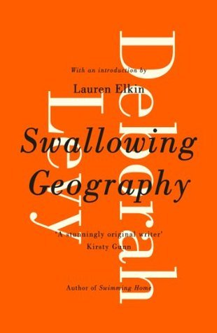 Swallowing Geography by Deborah Levy