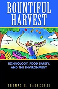 Bountiful Harvest: Technology, Food Safety, and the Environment: Technology, Food Safety and the Environment