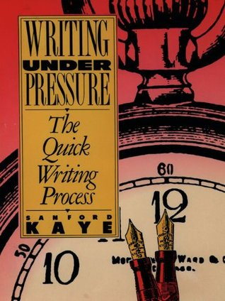 Writing Under Pressure: The Quick Writing Process (Oxford Paperbacks)