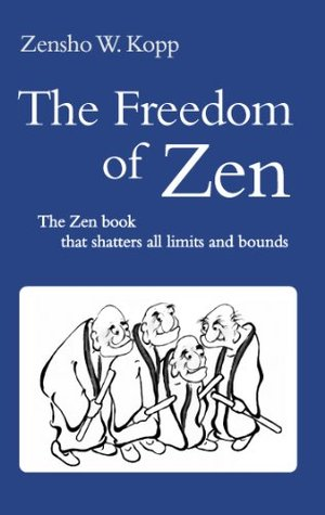 The Freedom of Zen: The Zen book that shatters all limits and bounds