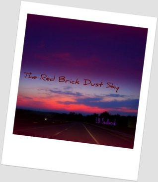 The Red Brick Dust Sky by L.B. Sedlacek