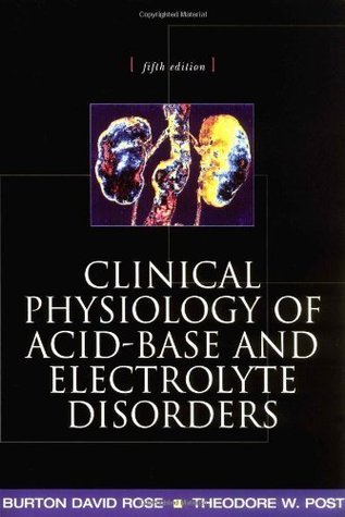 Clinical Physiology of Acid-Base and Electrolyte Disorders (Clinical Physiology of Acid Base & Electrolyte Disorders)