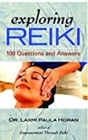Exploring Reiki: 108 Questions and Answers (Exploring Series)