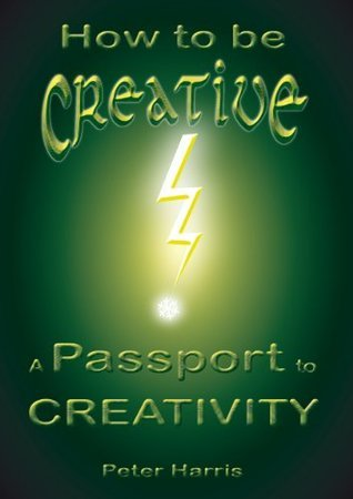 how-to-be-creative-a-passport-to-creativity
