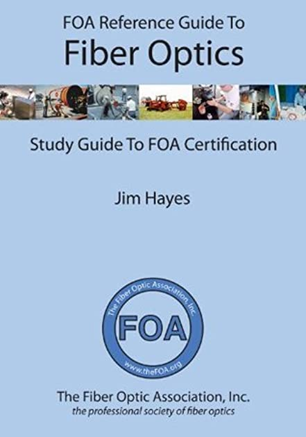 foa reference guide to fiber optics by jim hayes rh goodreads com foa reference guide to fiber optics answers foa reference guide to fiber optics and study guide to foa certification pdf