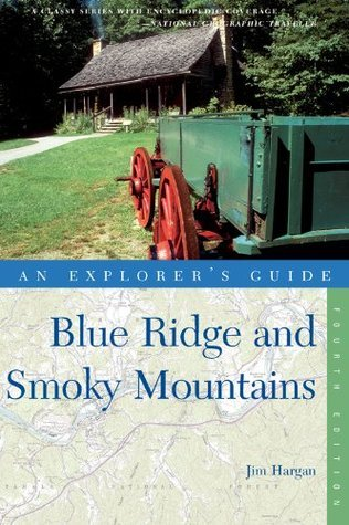 Explorers Guide Blue Ridge and Smoky Mountains (Fourth Edition) Jim Hargan
