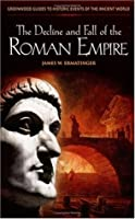 The Decline and Fall of the Roman Empire (Greenwood Guides to Historic Events of the Ancient World)