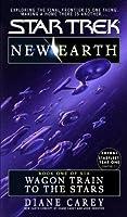 Wagon Train to the Stars (Star Trek, #89; New Earth, #1)