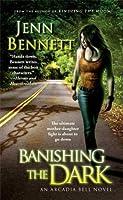 Banishing the Dark (Arcadia Bell, #4)