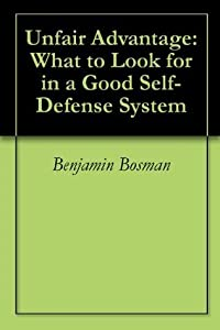 Unfair Advantage: What to Look for in a Good Self-Defense System