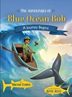 The Adventures of Blue Ocean Bob - A Journey Begins