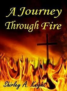 A Journey Through Fire: ALS - Memoir of a caregiver
