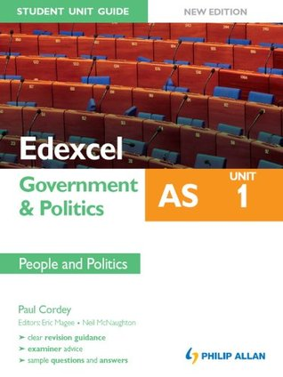 Edexcel AS Government & Politics Student Unit Guide: Unit 1 New Edition People and Politics (Student Unit Guides)