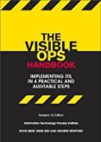 The Visible Ops Handbook: Starting ITIL in 4 Practical Steps