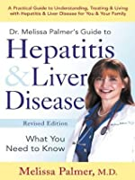 Dr. Melissa Palmer's Guide To Hepatitis and Liver Disease