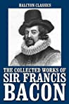 The Collected Works of Sir Francis Bacon