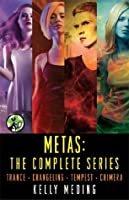 Metas: The Complete Series: Trance, Changeling, Tempest, Chimera
