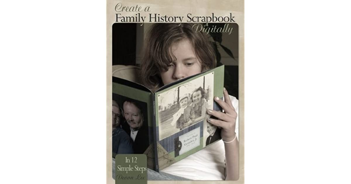 create a family history scrapbook digitally in 12 simple steps by