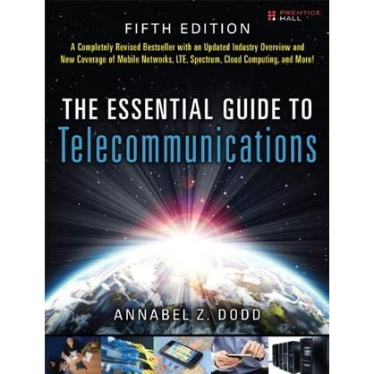 the essential guide to telecommunications by annabel z dodd rh goodreads com the essential guide to telecommunications pdf the essential guide to telecommunications 4th edition pdf