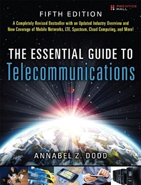 the essential guide to telecommunications by annabel z dodd rh goodreads com the essential guide to telecommunications pdf the essential guide to telecommunications 5th edition