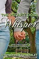 The Heart Does Whisper (Echoes of Pemberley)