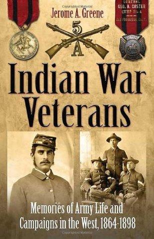 INDIAN WAR VETERANS by Jerome A. Greene