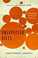 Unexpected Gifts: Discovering the Way of Community