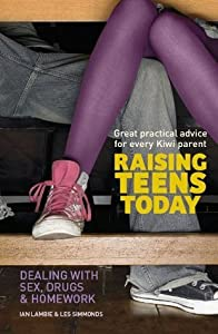 Raising Teens Today: Dealing With Sex, Drugs and Homework