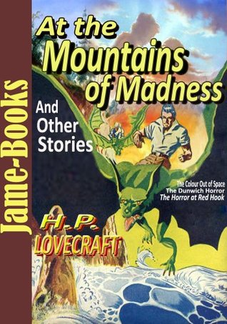 At the Mountains of Madness, and, Other Stories: 12 Works