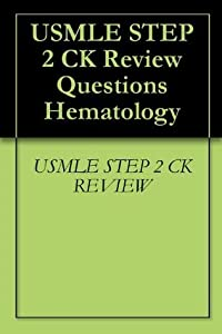 USMLE STEP 2 CK Review Questions Hematology