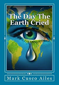 The Day The Earth Cried