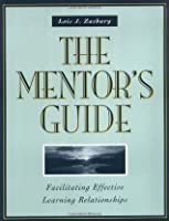 The Mentor's Guide: Facilitating Effective Learning Relationships (Jossey-Bass Higher and Adult Education)
