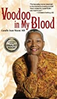 Voodoo in My Blood: A Healer's Journey from Surgeon to Shaman (2012  USA TODAY'S Finalist: BEST MEMOIR)
