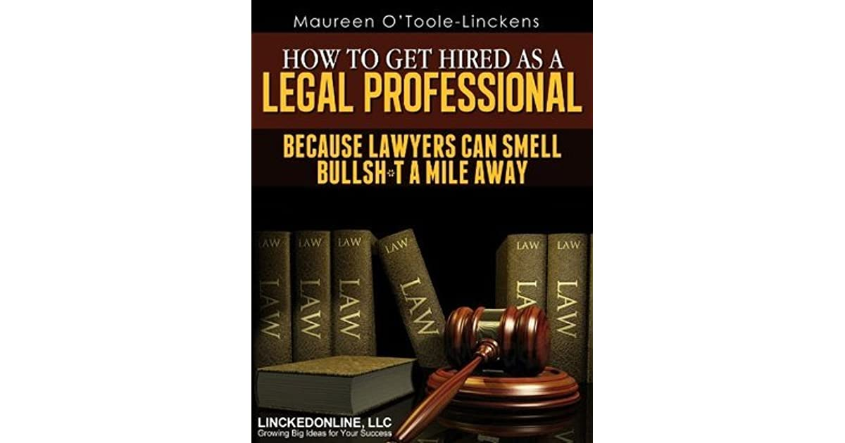 How To Get Hired as a Legal Professional