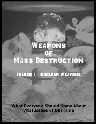 Nuclear Weapons (Weapons of Mass Destruction Book 1)