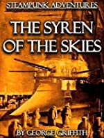 The Syren of the Skies [Illustrated] (Steampunk Adventures)