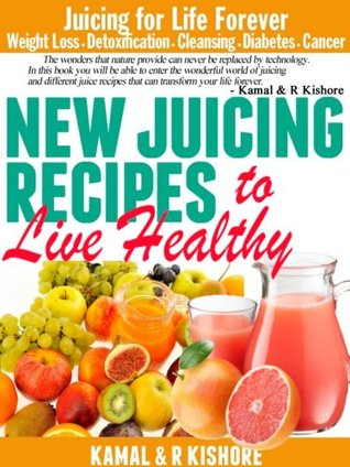 New Juicing Recipes For Year 2013 Best Vegetables Fruits