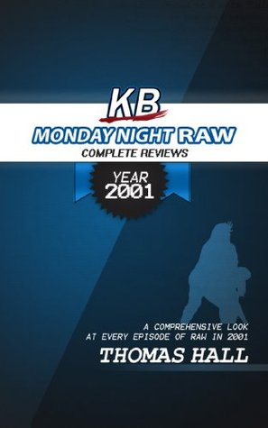 KB's Complete 2001 Monday Night Raw Reviews