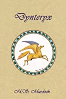 Dynteryx: Chronicles of the Lost King