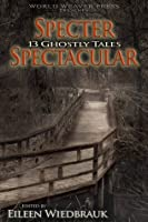 Specter Spectacular: 13 Ghostly Tales