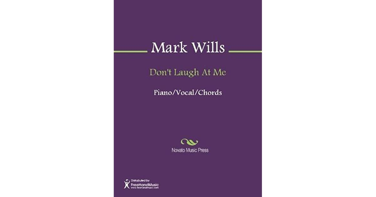 mark wills don t laugh at me