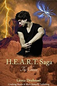 H.E.A.R.T. Saga: The Choice (HEART Saga)