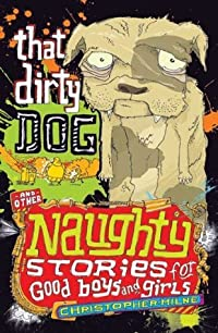 That Dirty Dog, and other Naughty Stories for Good Boys and Girls