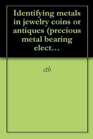 Identifying metals in jewelry coins or antiques