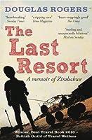 The Last Resort: A Memoir of Zimbabwe