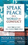 Book cover for Speak Peace in a World of Conflict: What You Say Next Will Change Your World