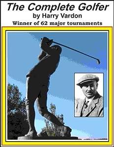 Harry Vardon's Complete Golfer [Illustrated]